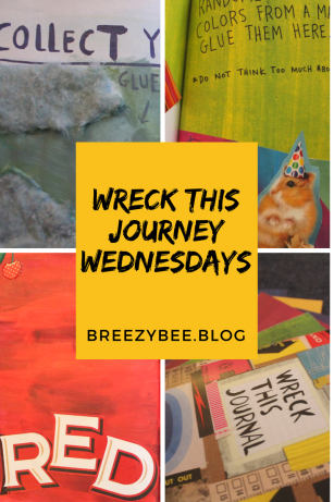 WRECK THIS JOURNEY WEDNESDAYS!